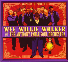 WEE WILLIE WALKER - Wee Willie Walker And The Anthony Paule Soul Orchestra : After A While cover