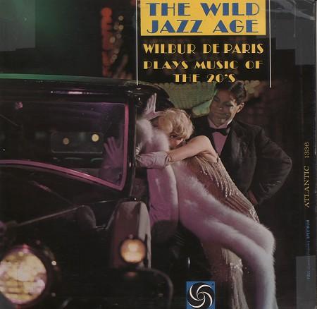 WILBUR DE PARIS - The Wild Jazz Age - Wilbur De Paris Plays Music Of The 20's cover