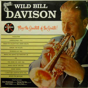 WILD BILL DAVISON - Plays The Greatest Of The Greats! cover