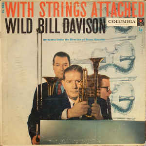 WILD BILL DAVISON - With Strings Attached cover