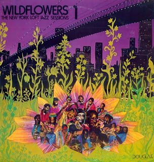 WILDFLOWERS - Wildflowers 1: The New York Loft Jazz Sessions cover