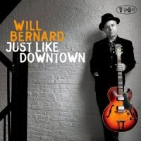 WILL BERNARD - Just Like Downtown cover