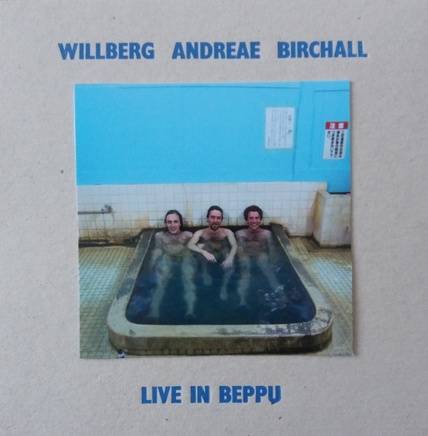 WILLBERG - ANDREAE - BIRCHALL - Live in Beppu cover