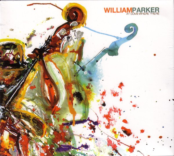 WILLIAM PARKER - At Somewhere There cover