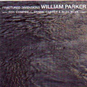 WILLIAM PARKER - Fractured Dimensions cover