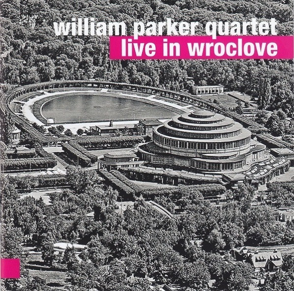 WILLIAM PARKER - Live In Wrotslove cover