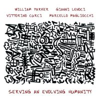 WILLIAM PARKER - Parker, Lenoci, Curci, Magliocchi : Serving An Evolving Humanity cover