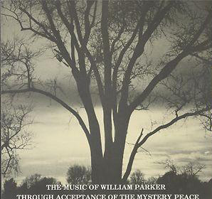 WILLIAM PARKER - Through Acceptance of the Mystery Peace cover