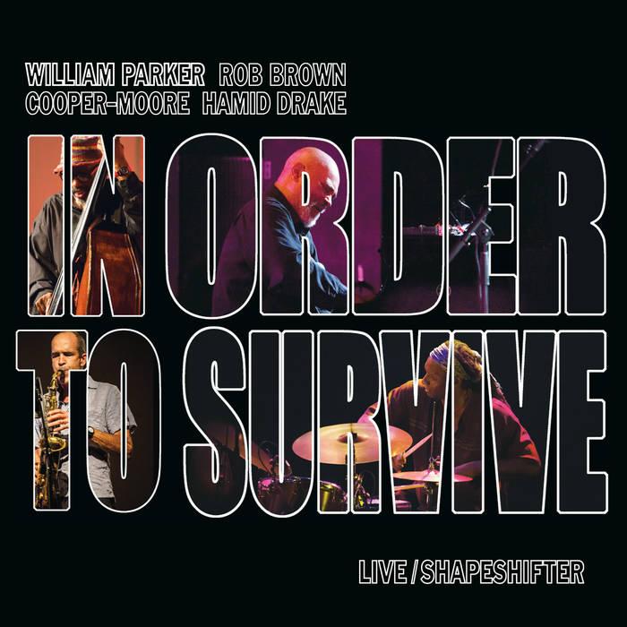 WILLIAM PARKER - William Parker & In Order To Survive : Live/Shapeshifter cover