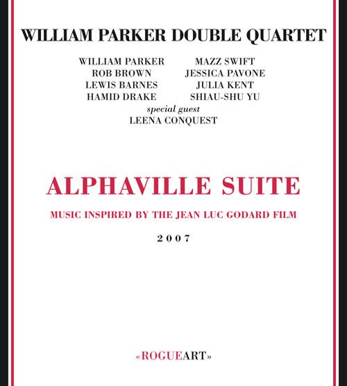 WILLIAM PARKER - William Parker Double Quartet : Alphaville Suite, Music Inspired By The Jean Luc Godard Film cover