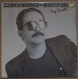 WILLIE COLÓN - Willie Colon - Legal Alien ‎: Top Secrets cover