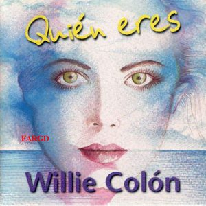 WILLIE COLÓN - Quien Eres cover
