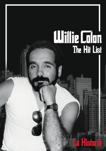 WILLIE COLÓN - The Hit List: La Historia cover