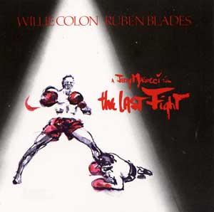 WILLIE COLÓN - Willie Colón / Ruben Blades ‎: The Last Fight cover