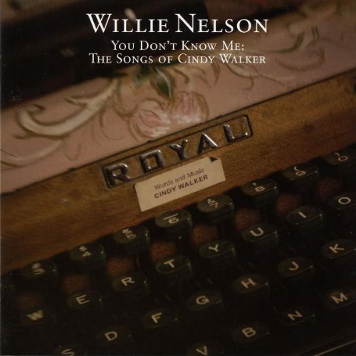 WILLIE NELSON - You Dont Know Me: The Songs Of Cindy Walker cover