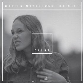 WOJTEK MAZOLEWSKI - Polka cover