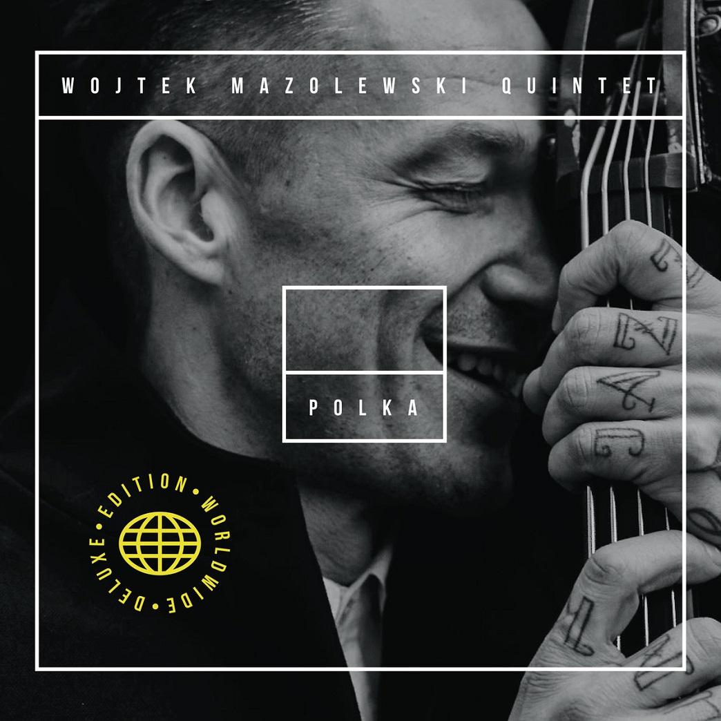 WOJTEK MAZOLEWSKI - Polka : Worldwide Deluxe Edition cover