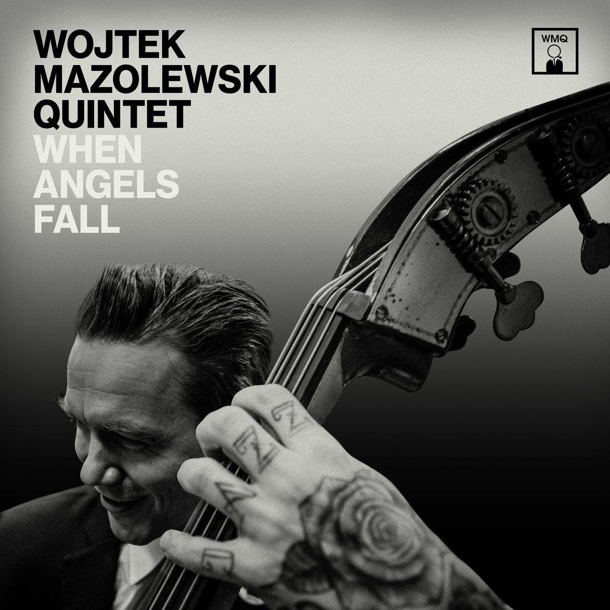 WOJTEK MAZOLEWSKI - Wojtek Mazolewski Quintet : When Angels Fall cover