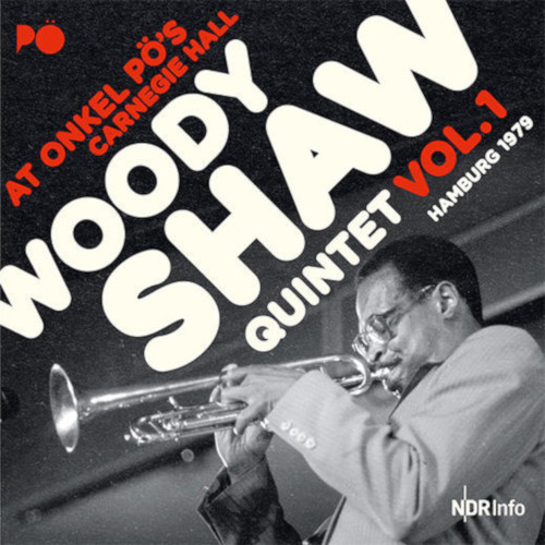 WOODY SHAW - Live At Onkel Pö's Carnegie Hall, Hamburg 1979 vol.1 cover
