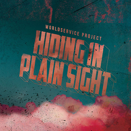 WORLDSERVICE PROJECT - Hiding In Plain Sight cover