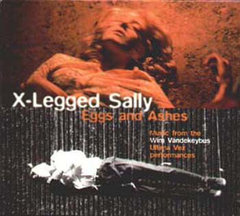 X-LEGGED SALLY - Eggs And Ashes cover