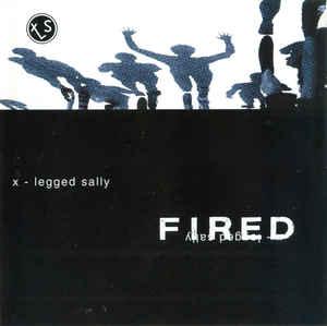 X-LEGGED SALLY - Fired cover