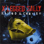 X-LEGGED SALLY - Killed By Charity cover