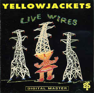YELLOWJACKETS - Live Wires cover
