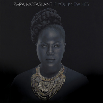 ZARA MCFARLANE - If You Knew Her cover