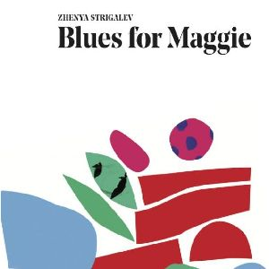 ZHENYA STRIGALEV - Blues for Maggie cover