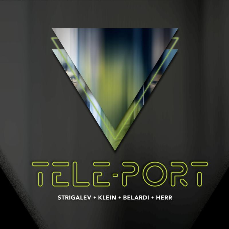 ZHENYA STRIGALEV - Zhenya Strigalev, Jerome Klein, Pol Belardi, Jeff Herr : Tele-Port cover