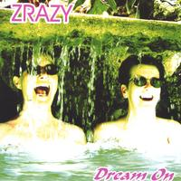 ZRAZY - Dream On cover
