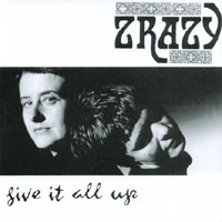 ZRAZY - Give It All Up cover