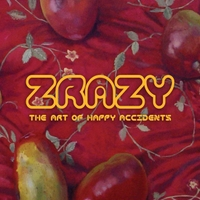 ZRAZY - The Art of Happy Accidents cover
