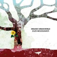 ZUZO MOUSSAWER - Organic Urban World cover