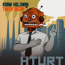 ADAM HOLZMAN - Truth Decay cover