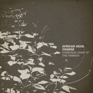 AFRICAN HEAD CHARGE - Churchical Chant of the Iyabinghi cover
