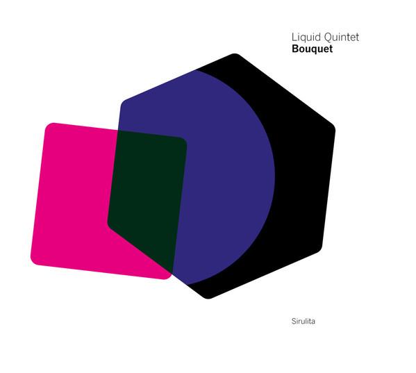 AGUSTÍ FERNÁNDEZ LIQUID TRIO / QUINTET - Liquid Quintet : Bouquet cover