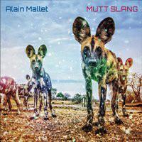 ALAIN MALLET - Mutt Slang cover