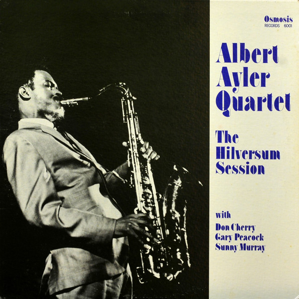 ALBERT AYLER - Albert Ayler Quartet : The Hilversum Session cover