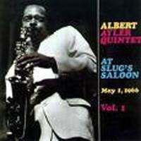 ALBERT AYLER - Albert Ayler Quintet : At Slug's Saloon Vol. 1 cover