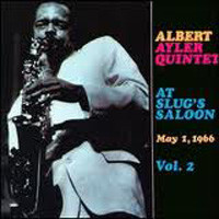 ALBERT AYLER - Albert Ayler Quintet : At Slug's Saloon Vol. 2 cover