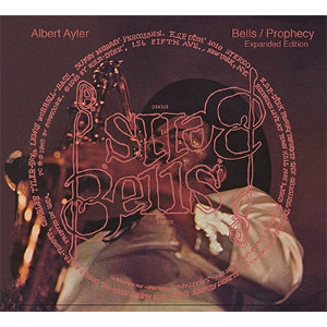 ALBERT AYLER - Bells & Prophecy: Expanded Edition cover