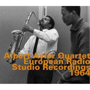 ALBERT AYLER - European Radio Studio Recordings 1964 cover