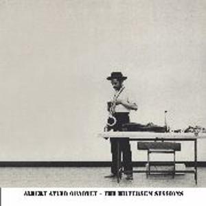 ALBERT AYLER - Hilversum Sessions cover