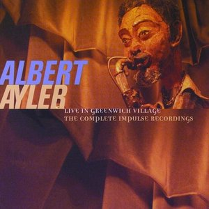 ALBERT AYLER - Live in Greenwich Village: The Complete Impulse Recordings cover