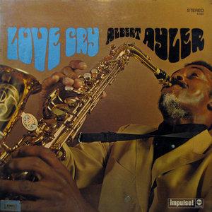 ALBERT AYLER - Love Cry cover