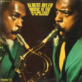 ALBERT AYLER - Music is the Healing Force of the Universe cover