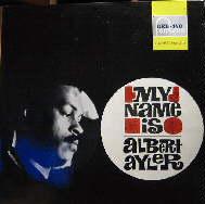 ALBERT AYLER - My Name Is Albert Ayler (aka Free Jazz) cover