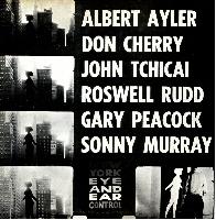 ALBERT AYLER - New York Eye & Ear Control (with Cherry/Tchicai/Rudd/Peacock/Murray) cover